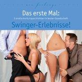 Das erste Mal: Swinger-Erlebnisse! (MP3-Download)
