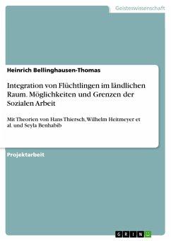 Integration von Flüchtlingen im ländlichen Raum. Möglichkeiten und Grenzen der Sozialen Arbeit
