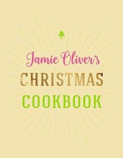 Jamie Oliver's Christmas Cookbook - Oliver, Jamie