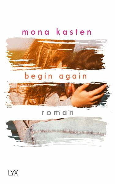 begin again-mona kasten