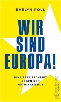 Wir sind Europa! - Roll, Evelyn