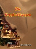 Die Krystallwesen (eBook, ePUB)