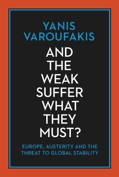 And the Weak Suffer What They Must? (eBook, ePUB) - Varoufakis, Yanis