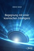 Begegnung mit einer kosmischen Intelligenz (eBook, ePUB)