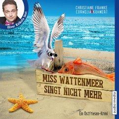 Miss Wattenmeer singt nicht mehr / Ostfriesen-Krimi Bd.3 (MP3-Download) - Franke, Christiane; Kuhnert, Cornelia