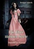 Die Ehre meiner Seele (eBook, ePUB)