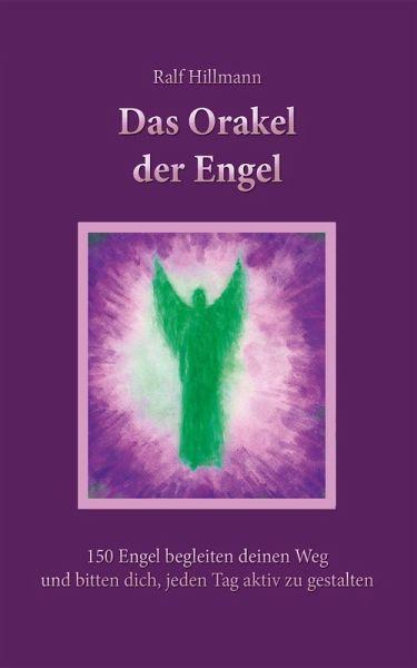 Das Orakel der Engel (eBook, ePUB) - Hillmann, Ralf
