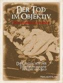 Der Tod im Objektiv (eBook, ePUB)