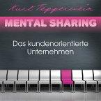 Mental Sharing: Das kundenorientierte Unternehmen (MP3-Download)