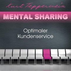 Mental Sharing: Optimaler Kundenservice (MP3-Download) - Tepperwein, Kurt