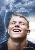 Was der Wind nicht verwehen kann (eBook, ePUB)