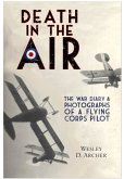 Death in the Air: The War Diary and Photographs of a Flying Corps Pilot
