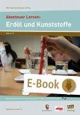 Abenteuer Lernen: Erdöl und Kunststoffe (eBook, PDF)