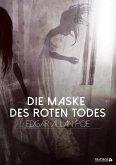 Die Maske des roten Todes (eBook, ePUB)