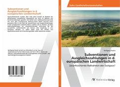 Subventionen und Ausgleichszahlungen in d. europäischen Landwirtschaft