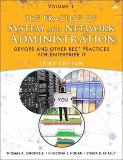The Practice of System and Network Administration Volume 1 - Limoncelli, Thomas A.; Hogan, Christina J.; Chalup, Strata R.