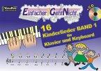 Einfacher!-Geht-Nicht: 16 Kinderlieder, für Klavier und Keyboard, mit Audio-CD