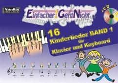 9783940533364 - Leuchtner, Martin; Waizmann, Bruno: Einfacher!-Geht-Nicht: 16 Kinderlieder, für Klavier und Keyboard, mit Audio-CD - Buch