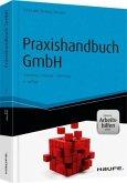 Praxishandbuch GmbH - inkl. Arbeitshilfen online