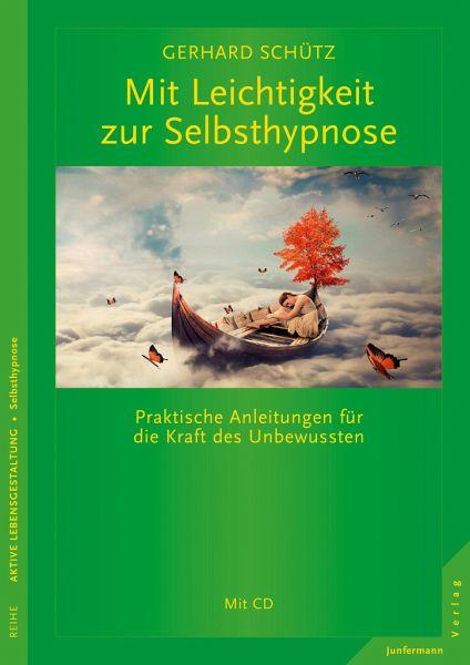 Mit Leichtigkeit zur Selbsthypnose - Schütz, Gerhard
