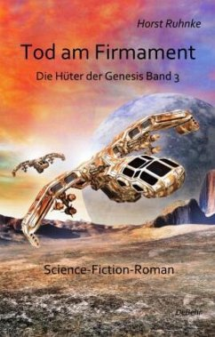 Tod am Firmament / Die Hüter der Genesis Bd.3 - Ruhnke, Horst