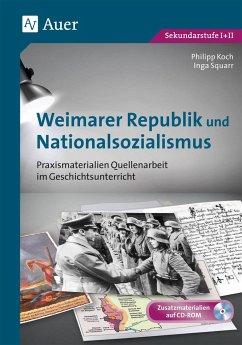 Weimarer Republik und Nationalsozialismus - Koch, Philipp; Squarr, Inga