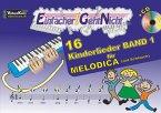 Einfacher!-Geht-Nicht: 16 Kinderlieder, für Melodica (mit Schlauch), m. 1 Audio-CD