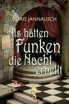 Als hätten Funken die Nacht erhellt (eBook, ePUB) - Jannausch, Doris