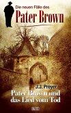 Die neuen Fälle des Pater Brown 02: Pater Brown und das Lied vom Tod (eBook, ePUB)