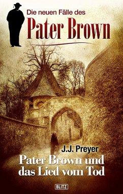 Die neuen Fälle des Pater Brown 02: Pater Brown und das Lied vom Tod (eBook, ePUB) - Preyer, J. J.