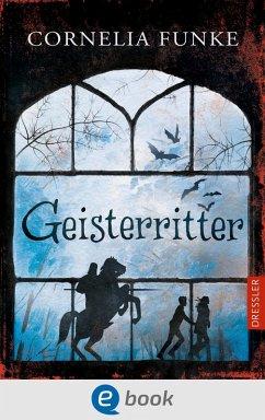 Geisterritter (eBook, ePUB) - Funke, Cornelia