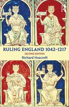 Ruling England 1042-1217 (eBook, PDF) - Huscroft, Richard