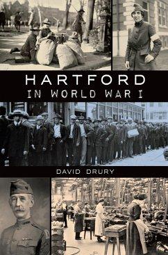 Hartford in World War I (eBook, ePUB) - Drury, David