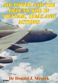 Air Power And The Ground War In Vietnam, Ideas And Actions (eBook, ePUB)