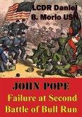 John Pope - Failure At Second Battle Of Bull Run (eBook, ePUB)