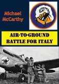Air-To-Ground Battle For Italy [Illustrated Edition] (eBook, ePUB)