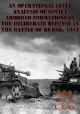 Operational Level Analysis Of Soviet Armored Formations In The Deliberate Defense In The Battle Of Kursk, 1943 (eBook, ePUB)