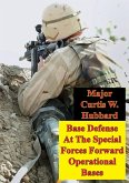 Base Defense At The Special Forces Forward Operational Bases (eBook, ePUB)