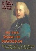 In The Wake Of Napoleon, Being The Memoirs (1807-1809) Of Ferdinand Von Funck, (eBook, ePUB)