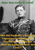 How Did Winston S. Churchill's Experience As A Prisoner Of War (eBook, ePUB)