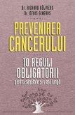 Prevenirea cancerului. 10 reguli obligatorii pentru sanatate ¿i via¿a lunga (eBook, ePUB)