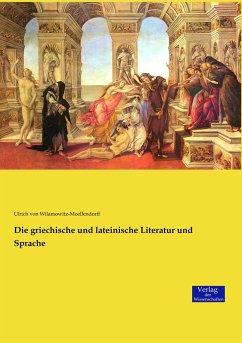 Die griechische und lateinische Literatur und Sprache