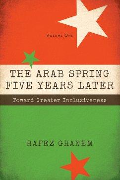 The Arab Spring Five Years Later (eBook, ePUB) - Ghanem, Hafez