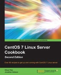 CentOS 7 Linux Server Cookbook - Second Edition...