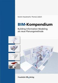 BIM-Kompendium. (eBook, PDF) - Liebich, Thomas; Hausknecht, Kerstin
