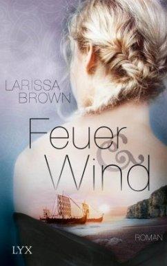 Feuer und Wind - Brown, Larissa