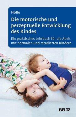 Die motorische und perzeptuelle Entwicklung des Kindes (eBook, PDF) - Holle, Britta