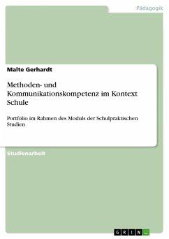 Methoden- und Kommunikationskompetenz im Kontext Schule