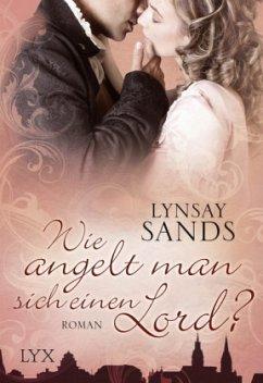 Wie angelt man sich einen Lord? / Madison Sisters Bd.3 - Sands, Lynsay