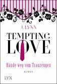 Hände weg vom Trauzeugen / Tempting Love Bd.1
